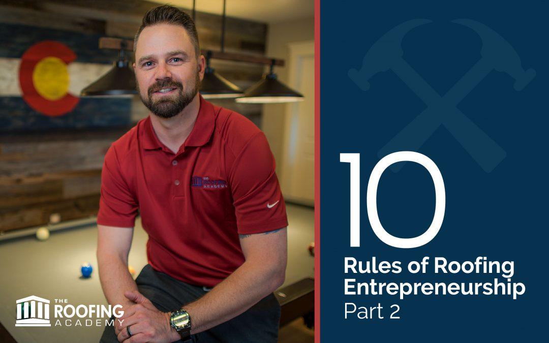 Ten Rules of Roofing Entrepreneurship: Part 2