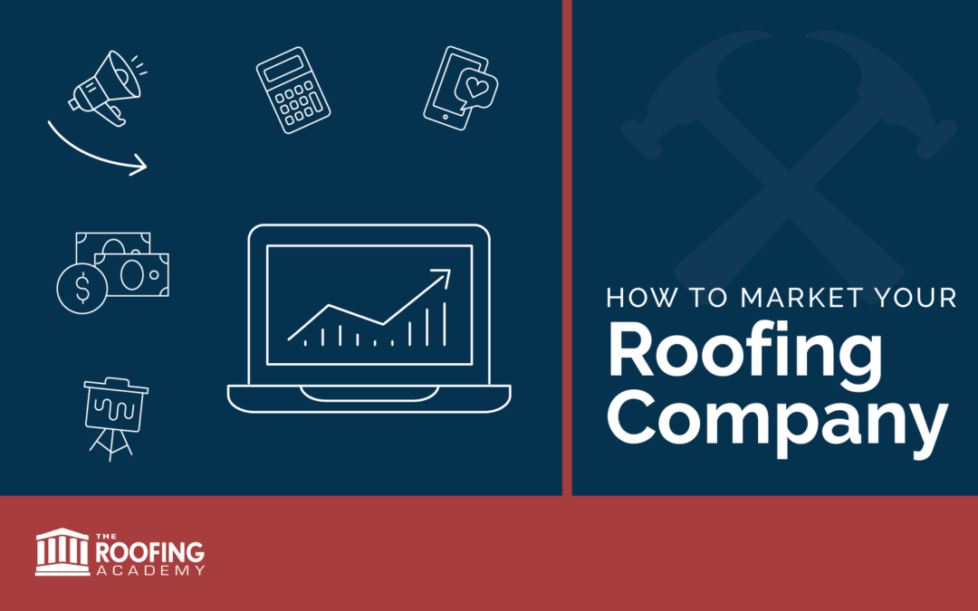 How to Market Your Roofing Company