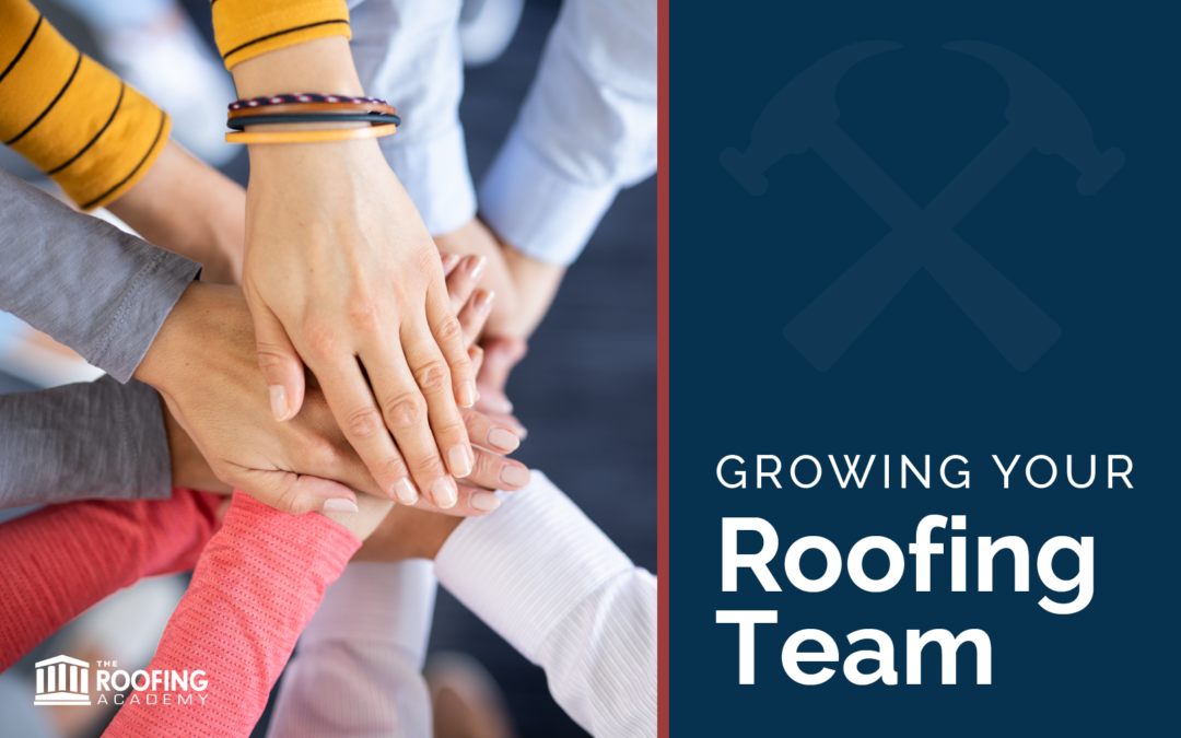 Growing Your Roofing Team