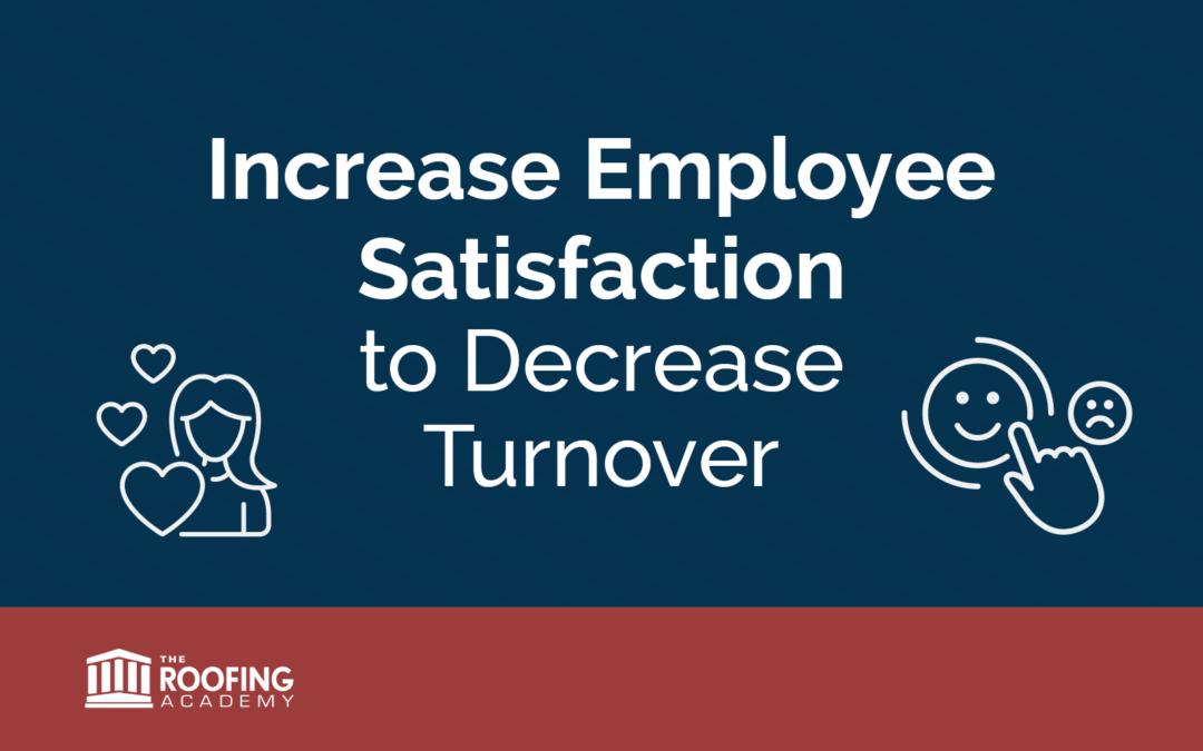 Increase Employee Satisfaction to Decrease Turnover
